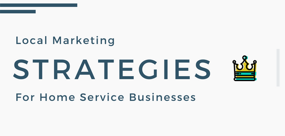 Local Marketing Strategies for Home Service Businesses
